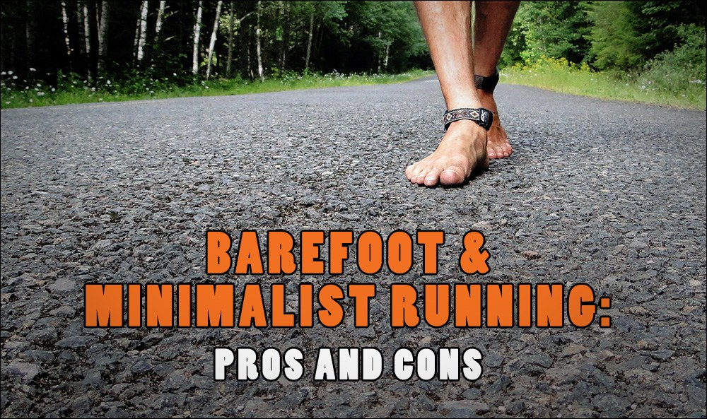 Barefoot and Minimalist Running: Pros and Cons